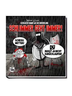 Buch Schwarzer Humor aus der Horrorklinik 1: SCHLIMMER GEHT IMMER! 21x21cm